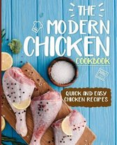 The Modern Chicken Cookbook