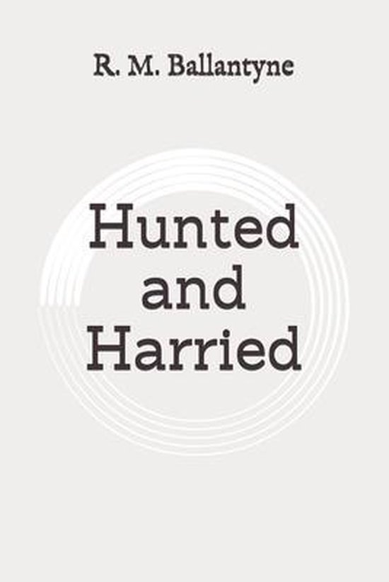Hunted and Harried: Original