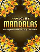 +100 Lovely Mandalas Coloring Book For Stress-Relief And Relaxation