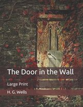 The Door in the Wall: Large Print