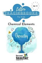 Chemical Elements - Letter Tracing Book for Kids