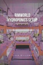 Rimworld Hydroponics Setup