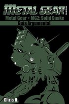 Metal Gear Saga - Guia Argumental: Metal Gear + Metal Gear 2