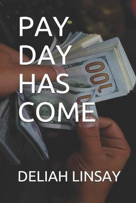 Pay Day Has Come