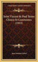 Saint Vincent de Paul Textes Choisis Et Commentes (1913)