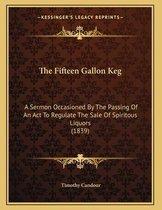 The Fifteen Gallon Keg