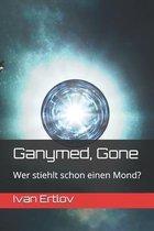 Ganymed, Gone