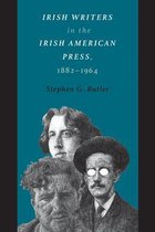 Irish Writers in the Irish American Press, 1882-1964