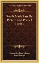 Roads Made Easy by Picture and Pen V3 (1908)