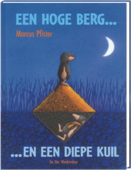 Boek cover Een Hoge Berg En Een Diepe Kuil van Marcus Pfister (Hardcover)