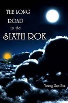 The Long Road to the Sixth Rok