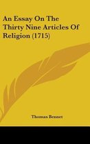 an Essay on the Thirty Nine Articles of Religion (1715)