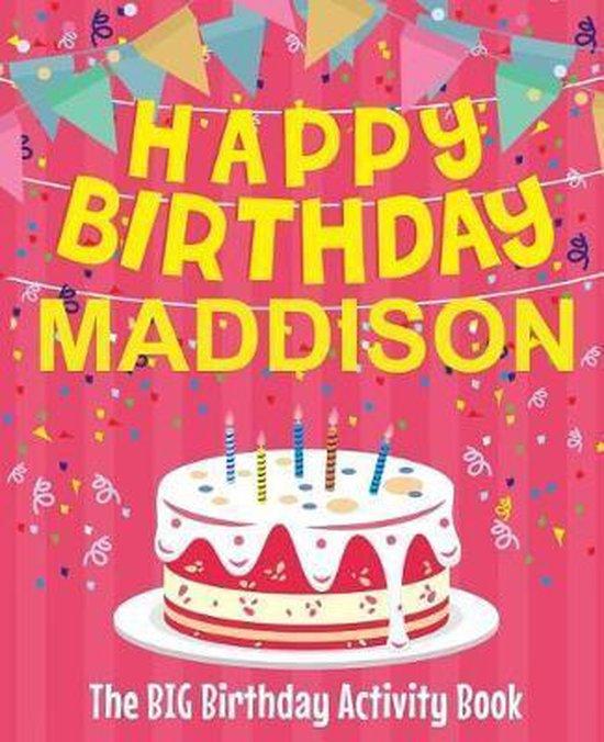 Happy Birthday Maddison - The Big Birthday Activity Book