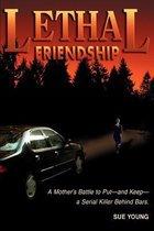 Lethal Friendship