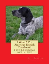 I Want a Pet American English Coonhound