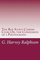 The Boy Scout Camera Club; Or, the Confession of a Photograph