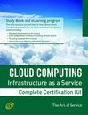 Cloud Computing IaaS Infrastructure as a Service Specialist Level Complete Certification Kit - Infrastructure as a Service Study Guide Book and Online Course leading to Cloud Computing Certification Specialist