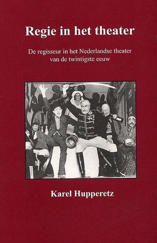 Regie In Het Theater - Karel Hupperetz | Readingchampions.org.uk