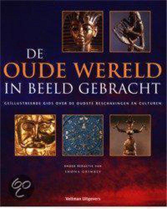 De Oude Wereld In Beeld Gebracht - Shona Grimbly |