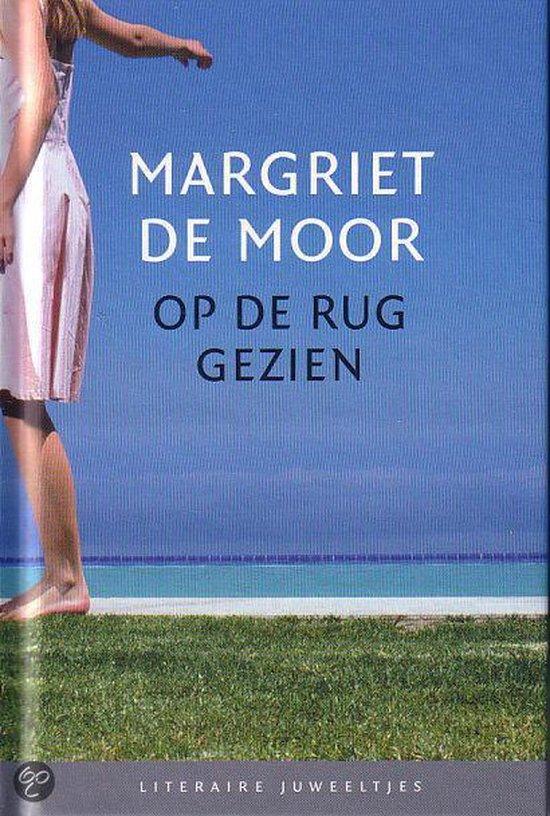 Op de rug gezien - Margriet de Moor |