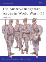 The Austro-Hungarian Forces 1914-18