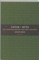 Lucas-Acta / 1 de oorsprong van het geloof