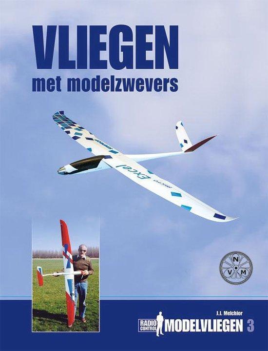 Radio Control Modelvliegen 3 - Vliegen met modelzwevers - J.J. Melchior | Fthsonline.com