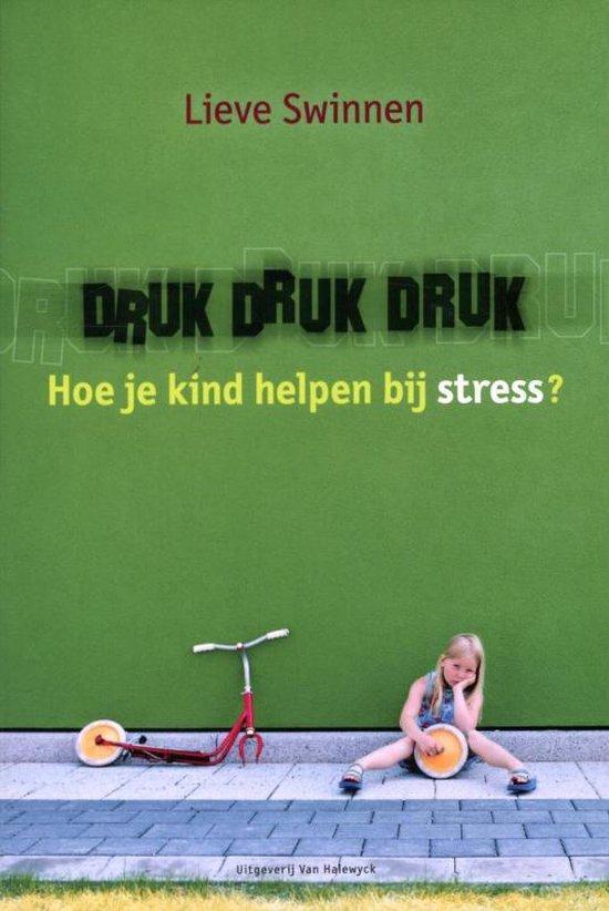 Druk druk druk - Lieve Swinnen | Fthsonline.com