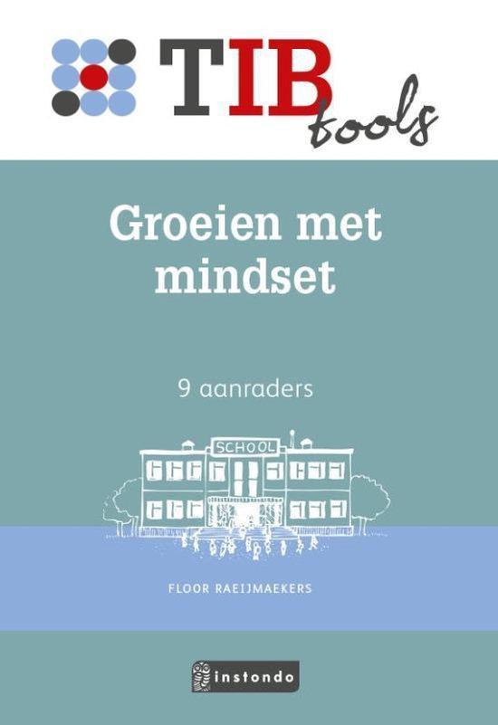 TIB tools voor onderwijsprofessionals - Groeien met mindset - Floor Raeijmaekers |