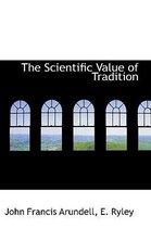 The Scientific Value of Tradition