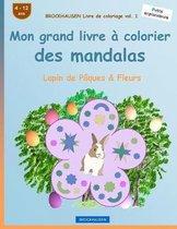 Brockhausen Livre de Coloriage Vol. 1 - Mon Grand Livre Colorier Des Mandalas