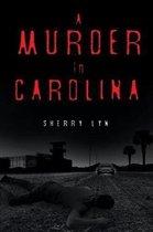 A Murder in Carolina