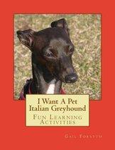 I Want a Pet Italian Greyhound