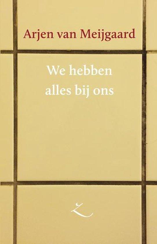 We hebben alles bij ons - Arjen van Meijgaard |