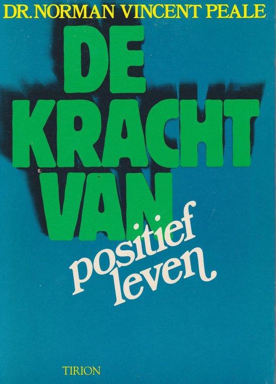 KRACHT VAN POSITIEF LEVEN, DE - N. Vincent Peale |