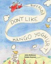 Buffalos Don't Like Mango Yoghurt