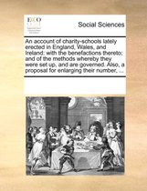 An Account of Charity-Schools Lately Erected in England, Wales, and Ireland