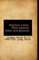 Poetical Works. with Memoir, Notes and Glossary