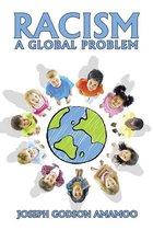RACISM: A GLOBAL PROBLEM