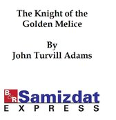 The Knight of the Golden Melice: A Historical Romance