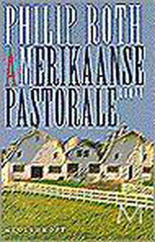 Amerikaanse pastorale - Philip Roth |