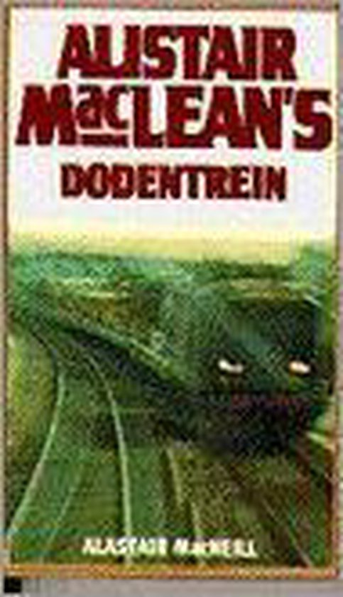 Alistair MacLean's dodentrein - Alastair MacNeill pdf epub