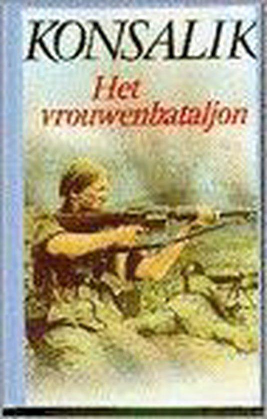 Het vrouwenbataljon - Heinz G. Konsalik | Readingchampions.org.uk