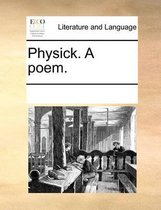 Physick. a Poem.