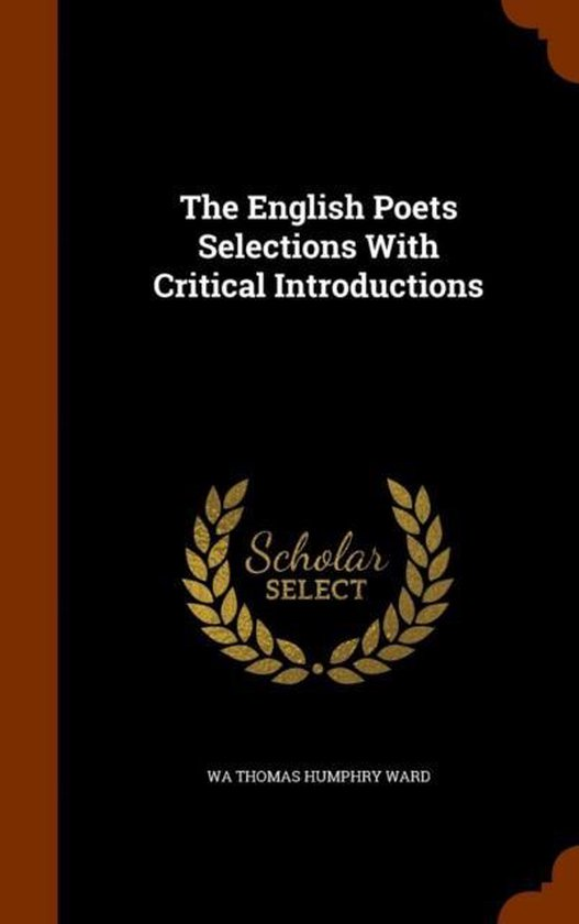 The English Poets Selections with Critical Introductions