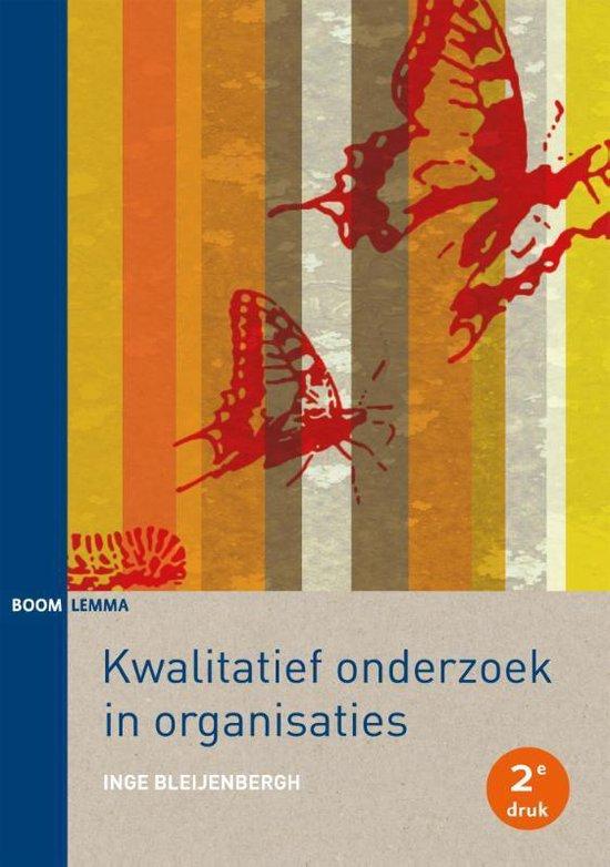 Kwalitatief onderzoek in organisaties - Inge Bleijenbergh  