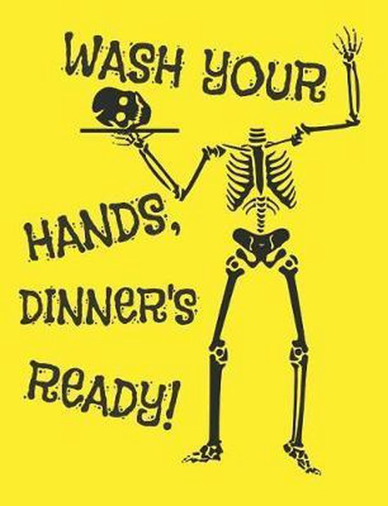 Wash Your Hands, Dinner's Ready!
