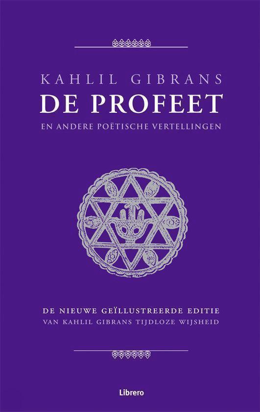 Kahlil Gibrans De Profeet En Andere Poetische Vertellingen - Kaj Sandell |