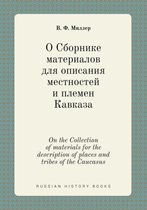 On the Collection of Materials for the Description of Places and Tribes of the Caucasus