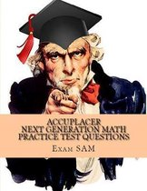 Accuplacer Next Generation Math Practice Test Questions